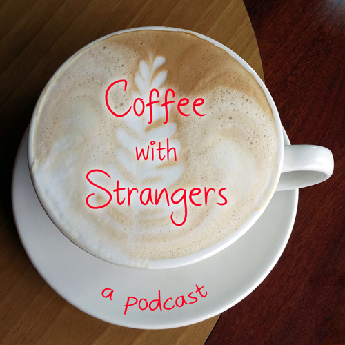 Coffee with Strangers podcast